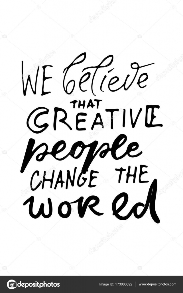Inspirational Words Inspirational Words Motivate Saying.we Believe That Creative