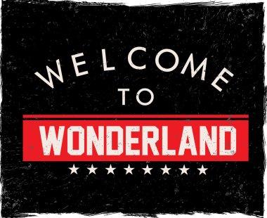 Vintage retro print welcome to wonderland
