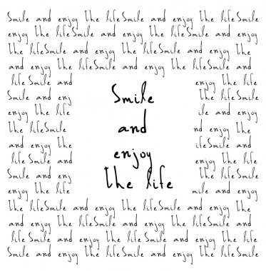 Smile and enjoy the life slogan