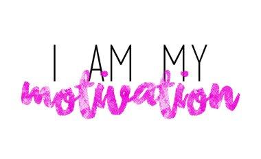 Slogan print, motivational inscription