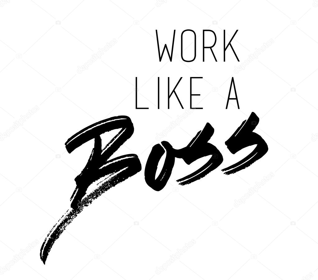 Work like a boss slogan