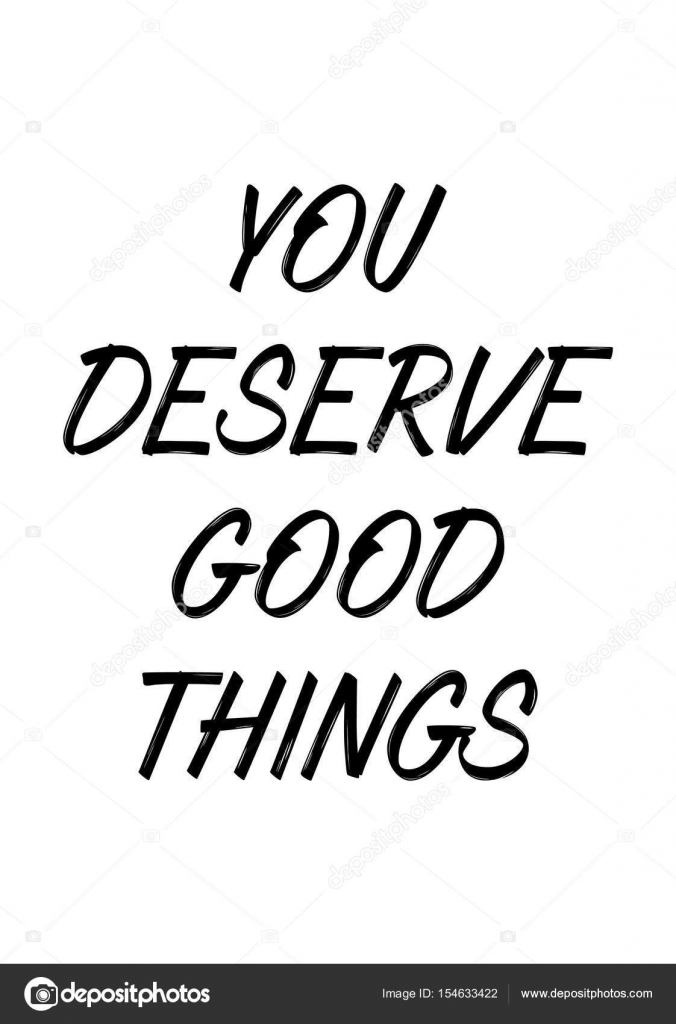 You Deserve Good Things Stock Vector Workingpens 154633422