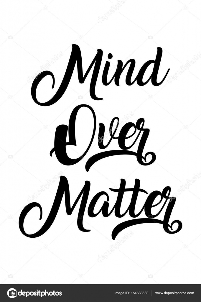 Mind Over Matter Quote Stock Vector Workingpens 154633630