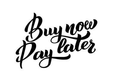 Buy now Pay later - vector hand lettering. Installment purchase offer, shopping business, convenient customer service. Deferment of payment, net payment terms, buy now pay later concept.