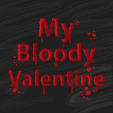 My Bloody Valentine font. Saint Valentines day card. Bloody font with bloody spots.
