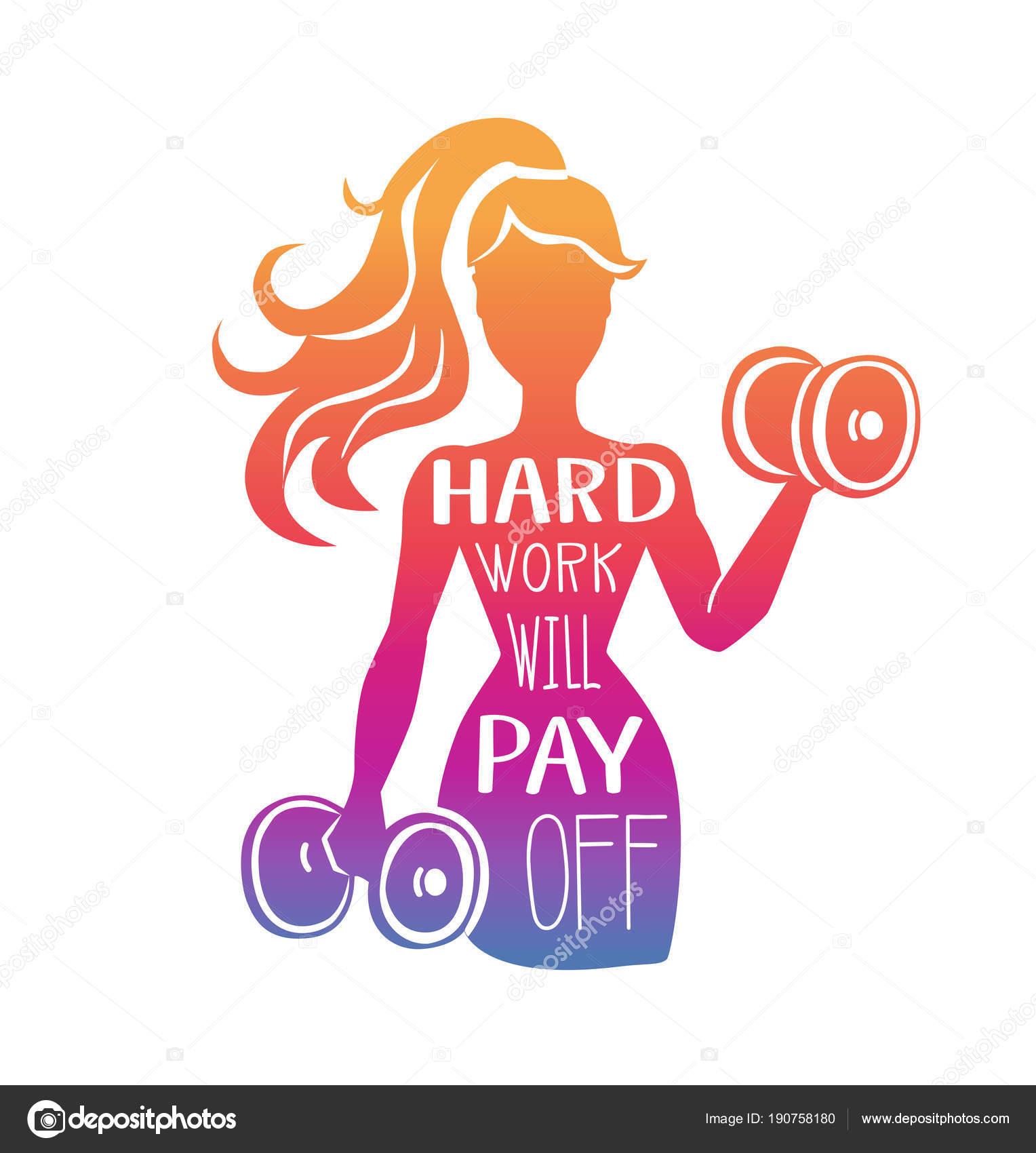 Imágenes Siluetas De Mujer Con Frases Trabajo Duro Paga