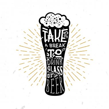 Take a break to drink a glass of beer - lettering inside the glass of beer