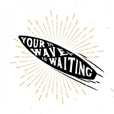 Your wave is waiting - inspirational quote inside the surf board