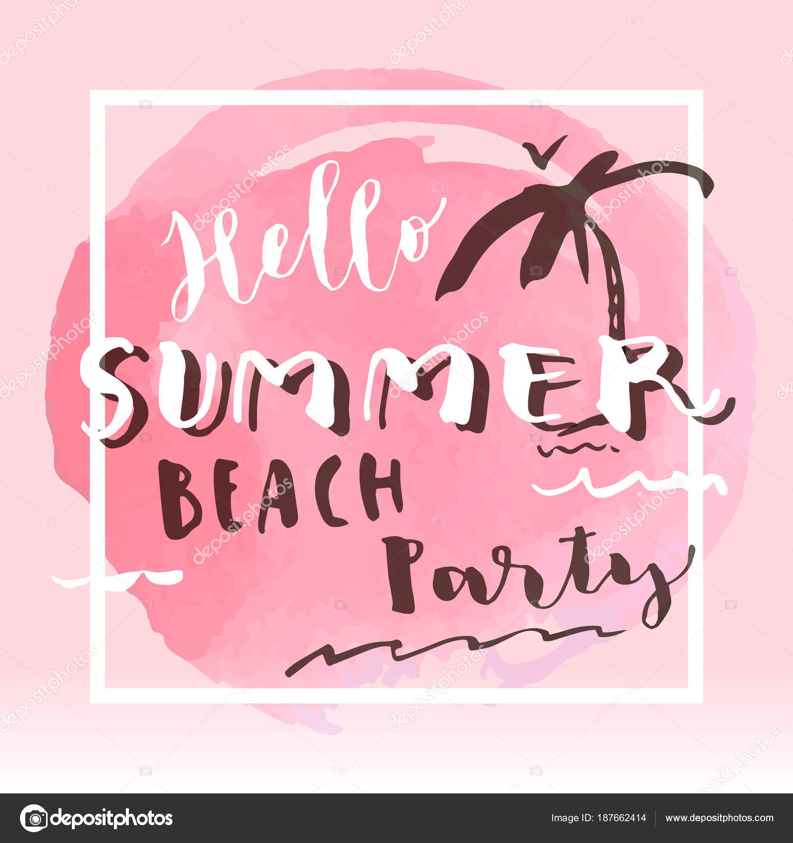 Hello Summer Beach Party Hand Drawn Card On Artistic Watercolor Blotch  Background. Brush Hand Lettering, Modern Calligraphy With A Frame.