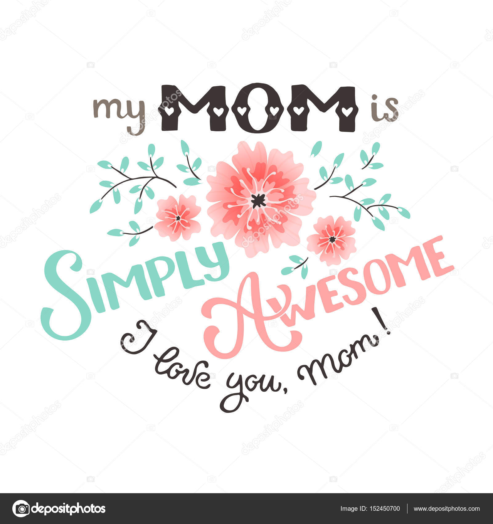 Mothers day card stock vector ollymolly 152450700 mothers day greeting card my mom is simply awesome wording with flowers isolated on white background i love you mom text vector by ollymolly kristyandbryce Choice Image
