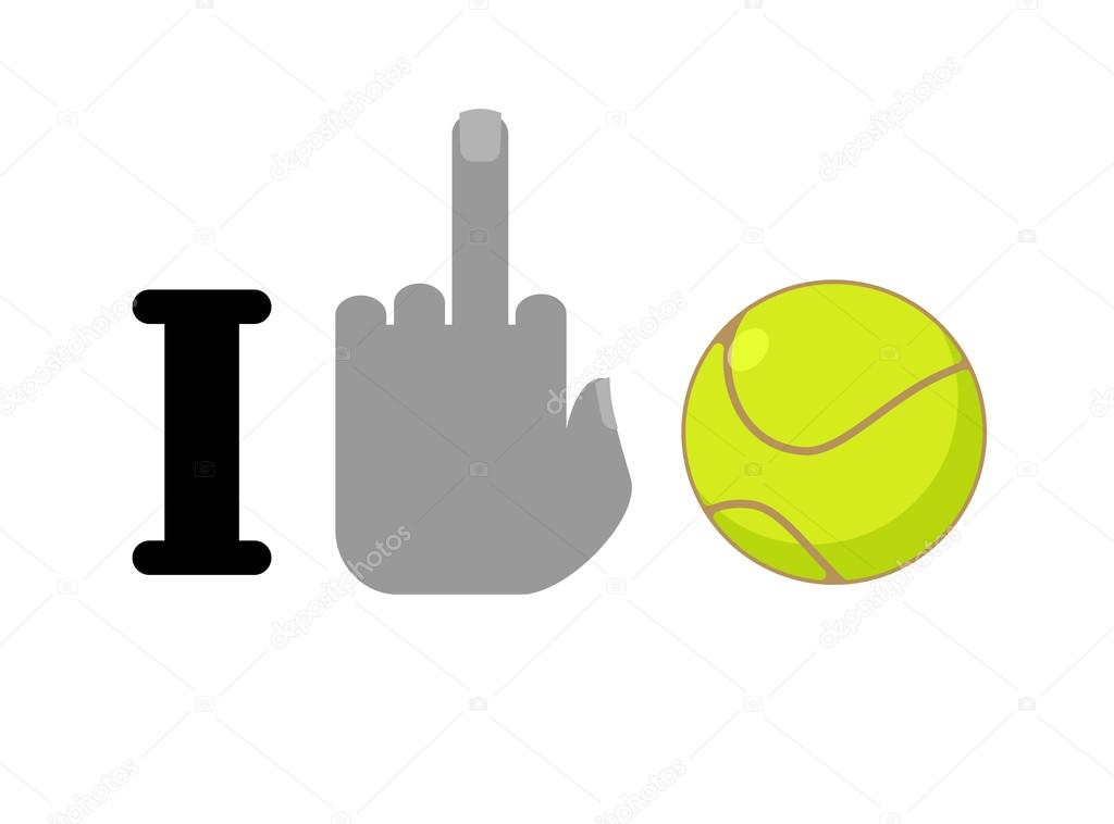 I Hate Tennis Fuck Symbol Of Hatred And Ball Logo For Anti Fan