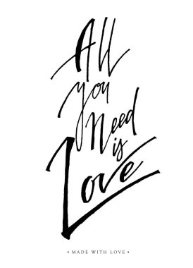 All you need is love greeting card with calligraphy.