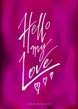 Hello my love greeting card with calligraphy.