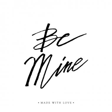 Be mine greeting card with calligraphy.
