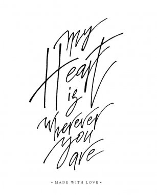 My heart is wherever you are greeting card with calligraphy.
