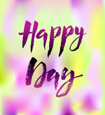 Happy day greeting card with calligraphy.