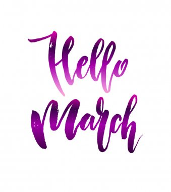 Hello march quote.