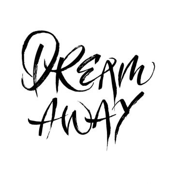 Dream away calligraphy