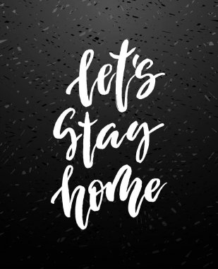 Let s stay home vector lettering