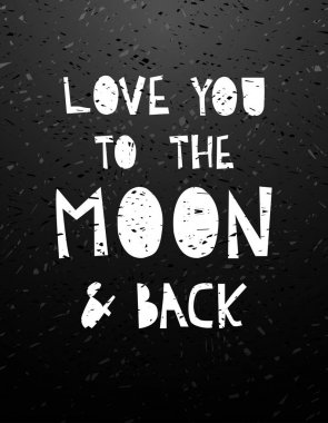 Hand drawn calligraphy lettering love to the moon and back.