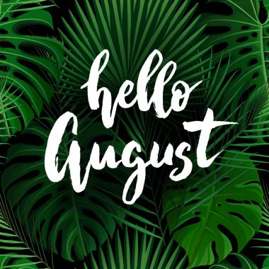 Hello August brush lettering.