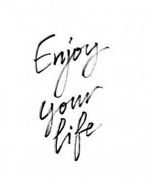 Enjoy Your Life. Modern calligraphy
