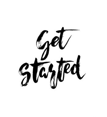 Get Started - hand drawn lettering design. Inspirational calligraphy card.