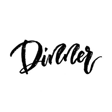 Dinner Hand brushed ink lettering
