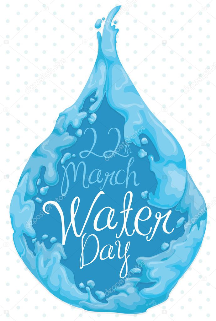 Water Drop with Reminder Date for World Water Day, Vector Illustration