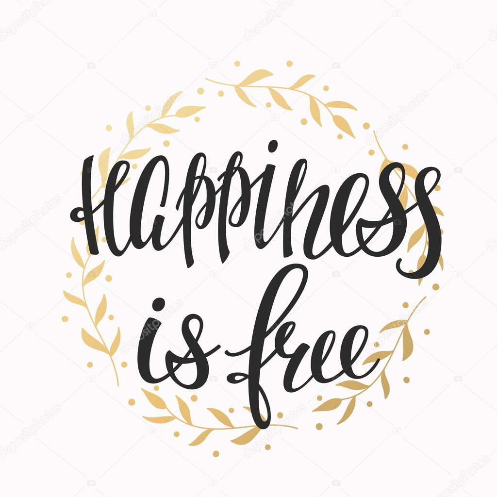 Free Qoute Happiness Is Free Quote Lettering  Stock Vector © Lenaro 128769554