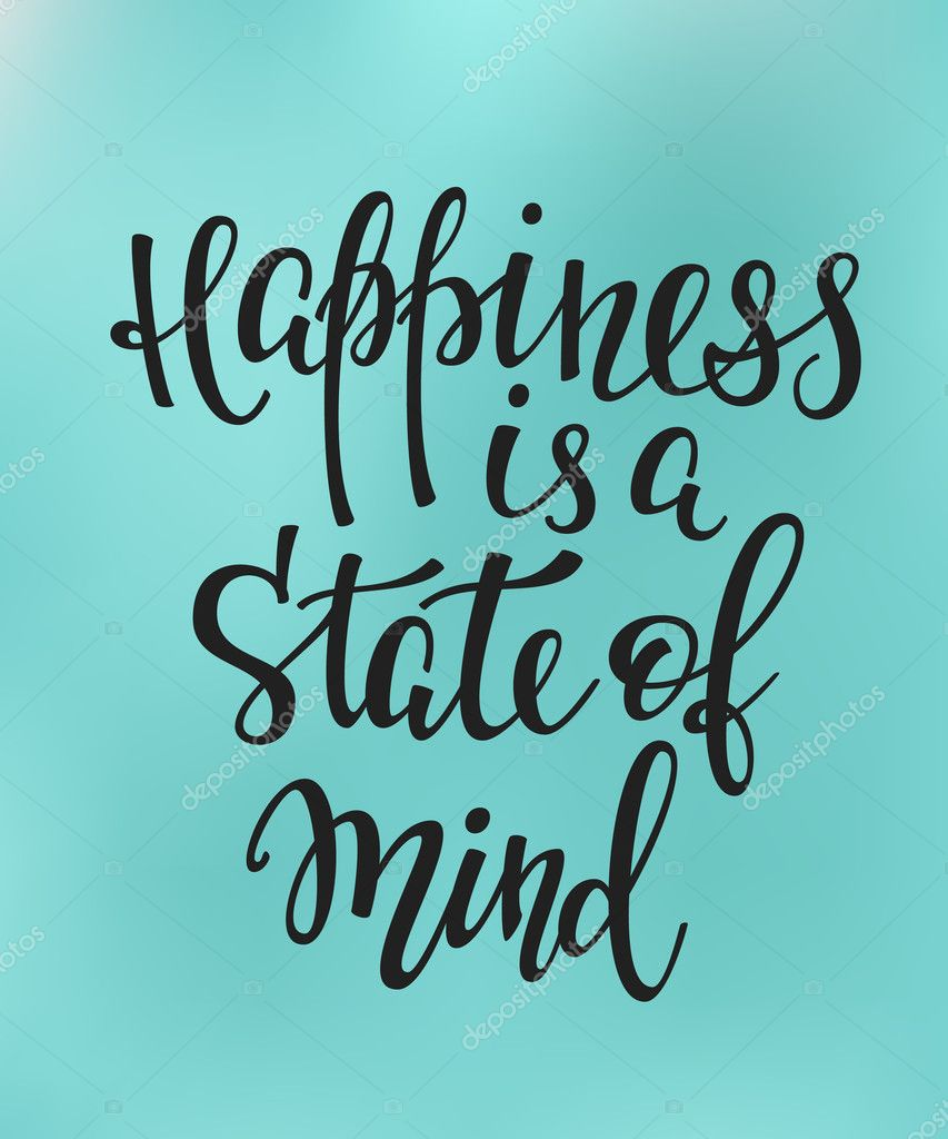 Happiness Is A State Of Mind Quote Lettering Stock Vector Lenaro