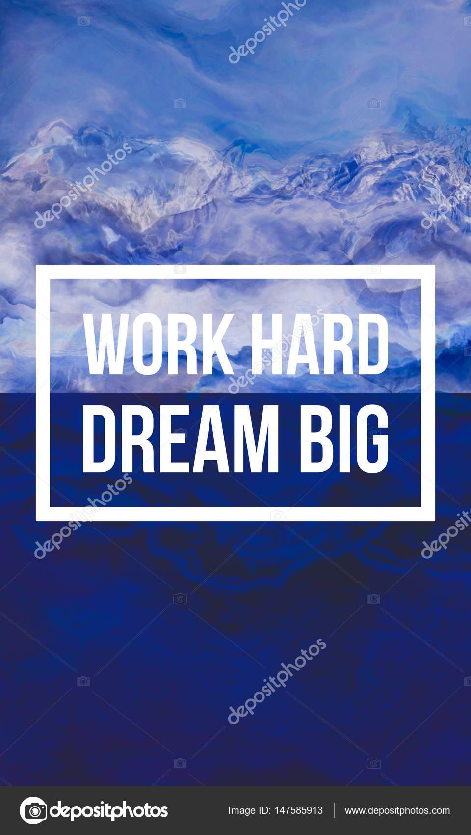 Work Hard Dream Big Stock Photo Shekularaz 147585913