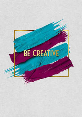 Be creative gold quote
