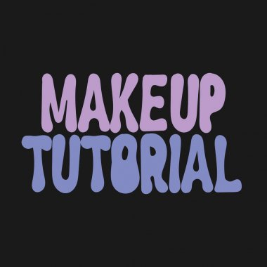 Makeup tutorial. Vector hand drawn lettering  isolated. Template for card, poster, banner, print for t-shirt, pin, badge, patch.