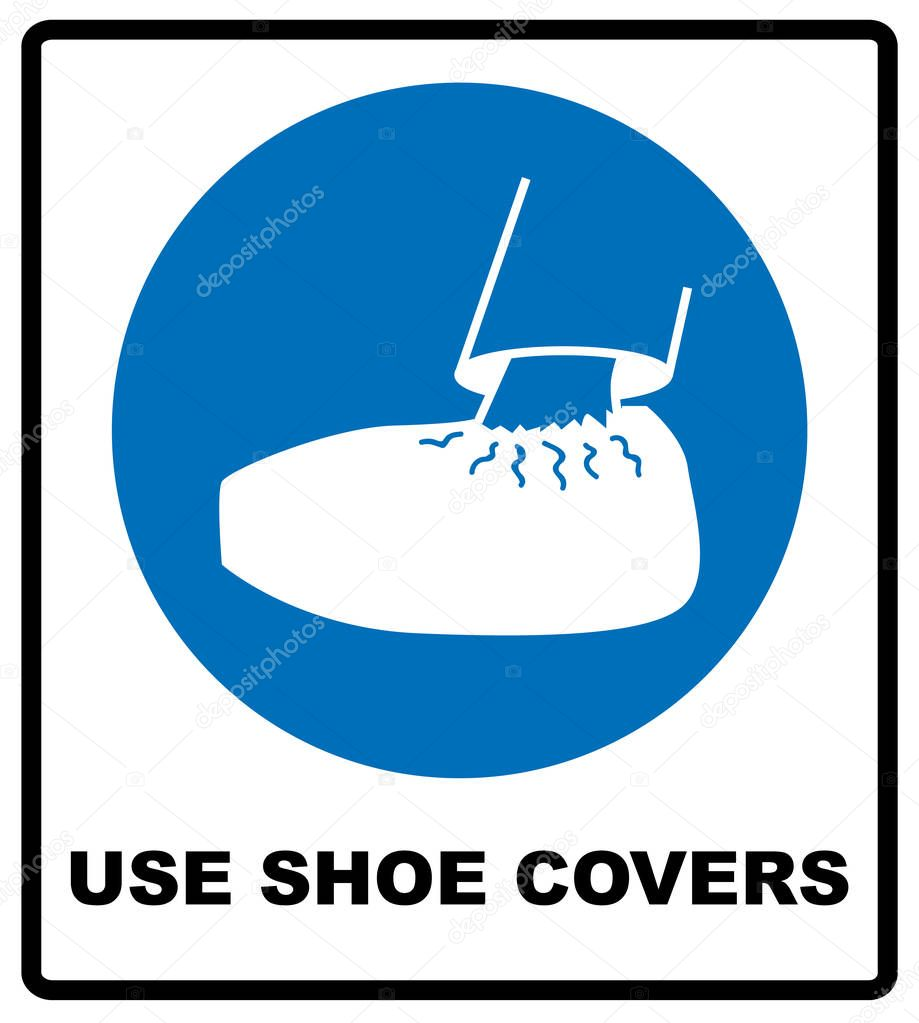 Use shoe covers sign. Protective safety covers must be worn, mandatory sign, vector illustration.