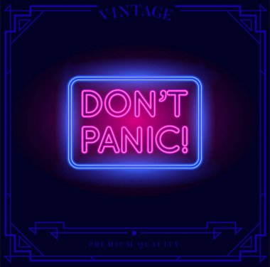 Don't Panic Neon light sign. Vector illustration.