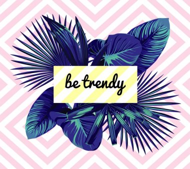 be trendy slogan. Blue palm leaves print