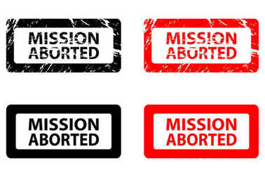 Mission aborted rubber stamp