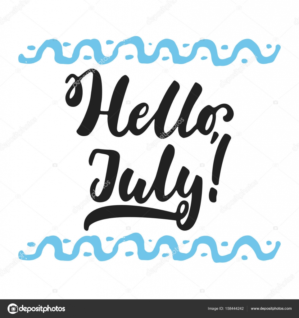 Hello, July   Hand Drawn Summer Lettering Quote Isolated On The White  Background With Waves.