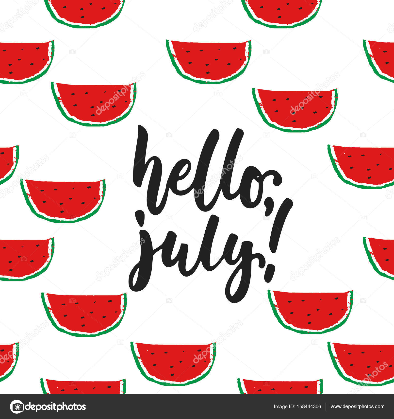 Hello, July   Hand Drawn Summer Lettering Quote Isolated On The White  Background With Watermelon.
