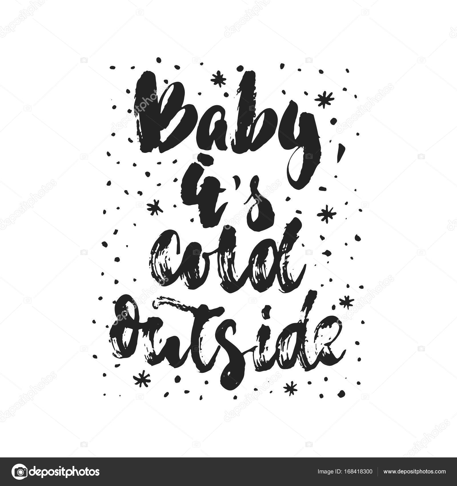 Baby Its Cold Outside Hand Drawn Christmas And New Year Winter