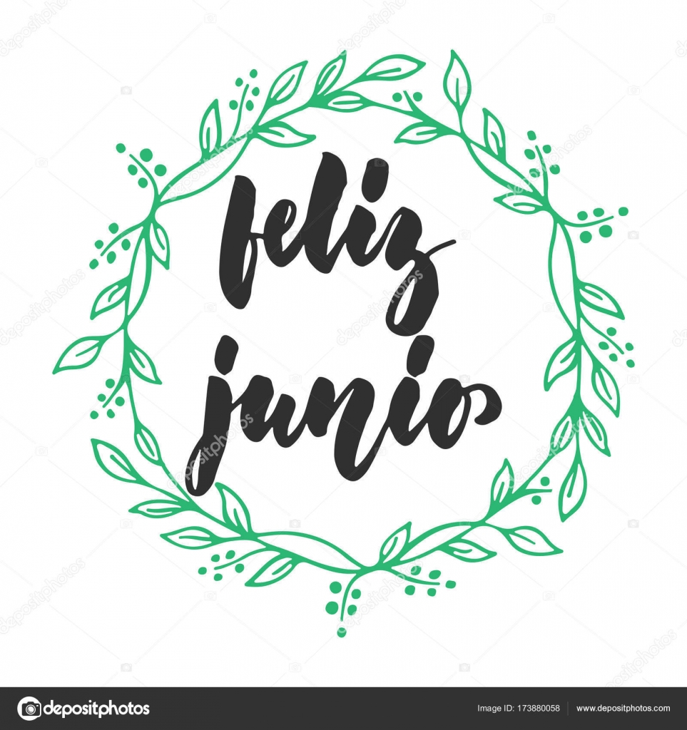 Feliz Junio   Happy June In Spanish, Hand Drawn Latin Summer Month  Lettering Quote With