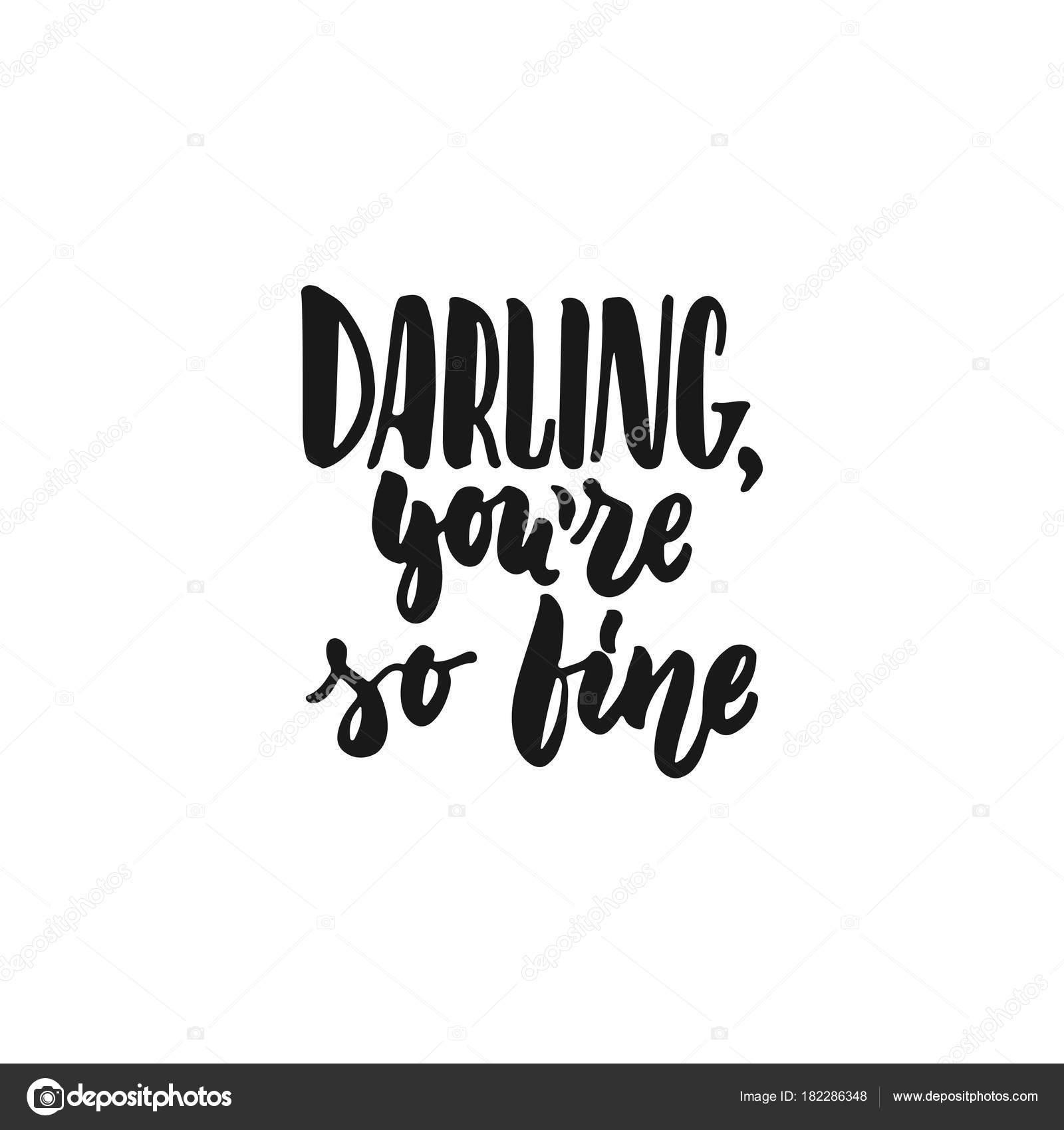 Darling Eres Tan Bien Dibujado A Mano Letras Frase