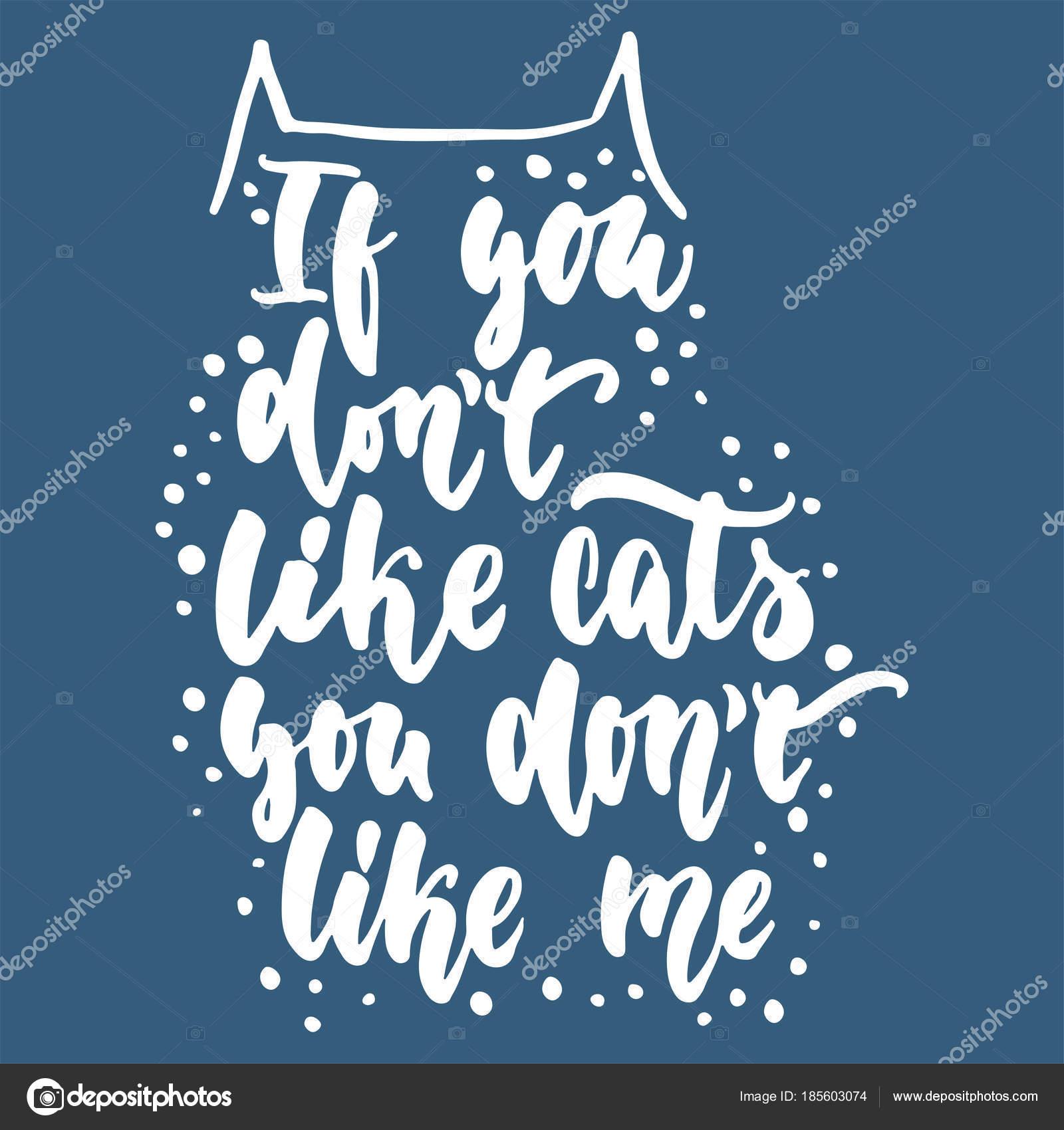 Se Você Não Gosta De Gatos Não Gosta De Mim Frase De Rotulação