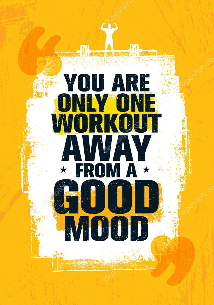 You Are Only One Workout
