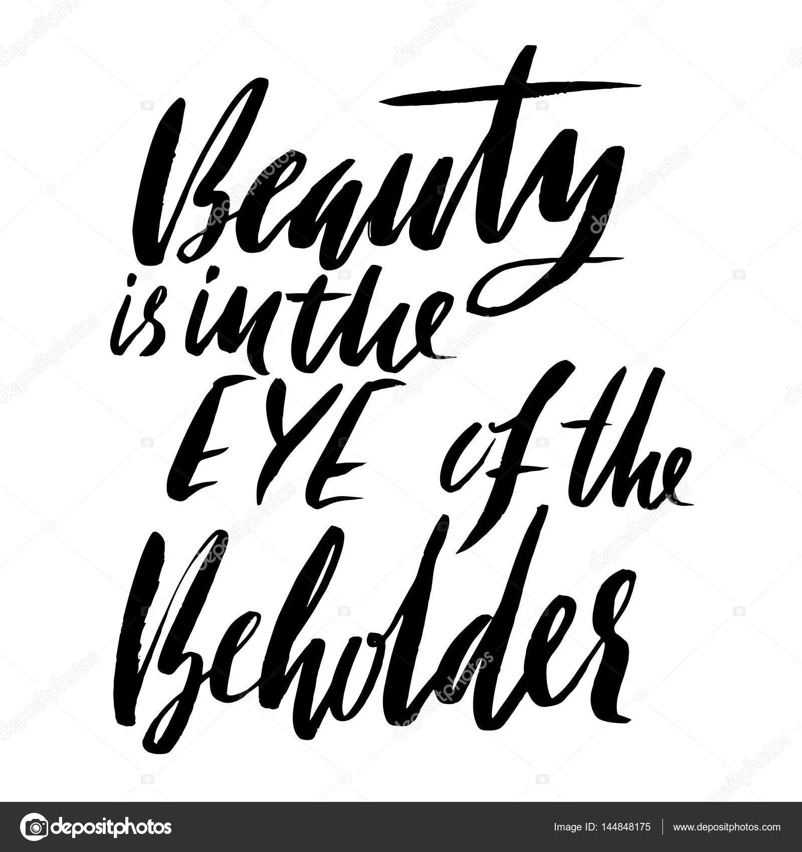 die schönheit liegt im auge des betrachters
