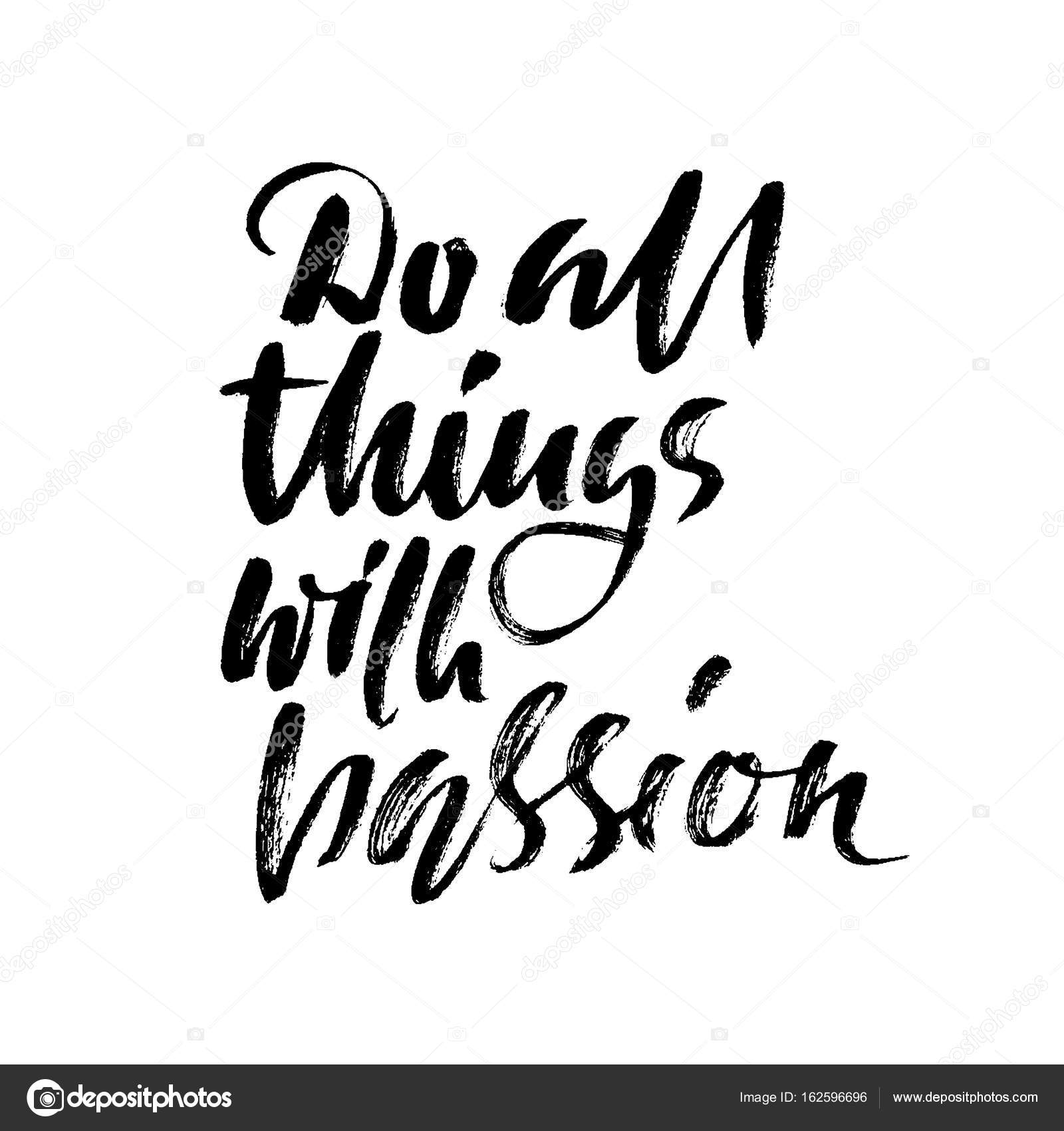 do all things with passion calligraphy quote print vector illustration lettering motivation phrase do all with passion vector by rtyt01mailru