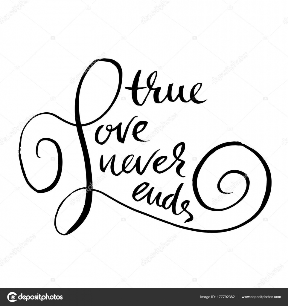 True Love Never Ends Handdrawn Calligraphy For Valentines Day Ink