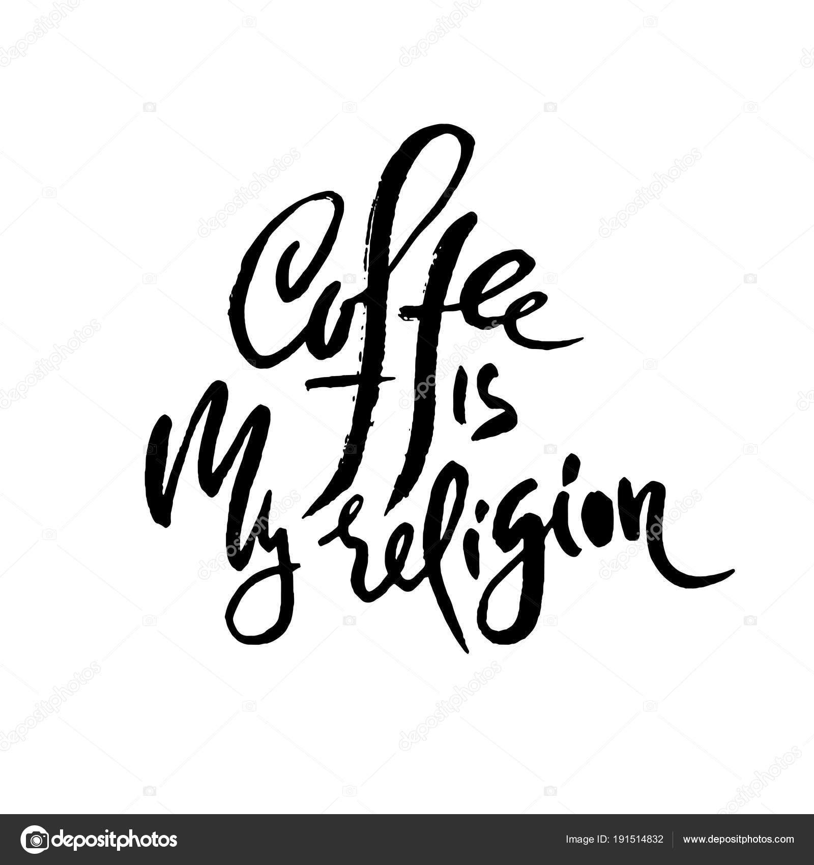 Kaffee ist meine Religion. Moderne trockenen Pinsel Schriftzug ...