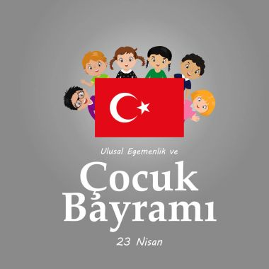 vector illustration of the cocuk baryrami 23 nisan , translation: Turkish April 23 National Sovereignty and Children's Day.